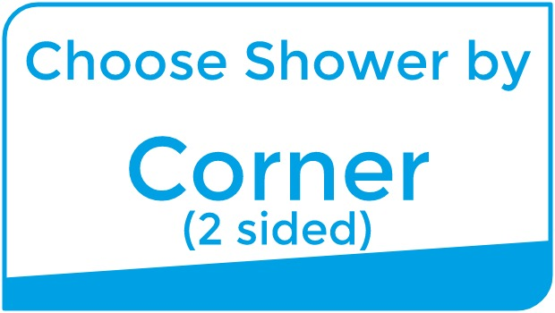 Choose Shower by corner (2 sided)